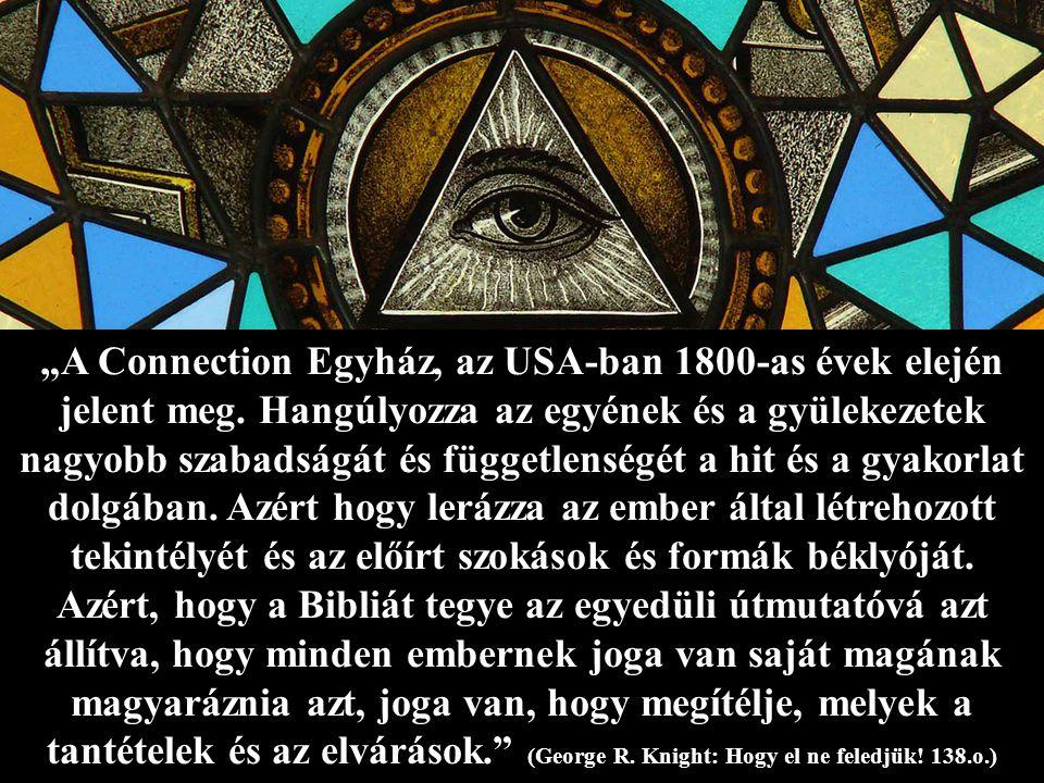 """""""A Connection Egyház, az USA-ban 1800-as évek elején jelent meg."""