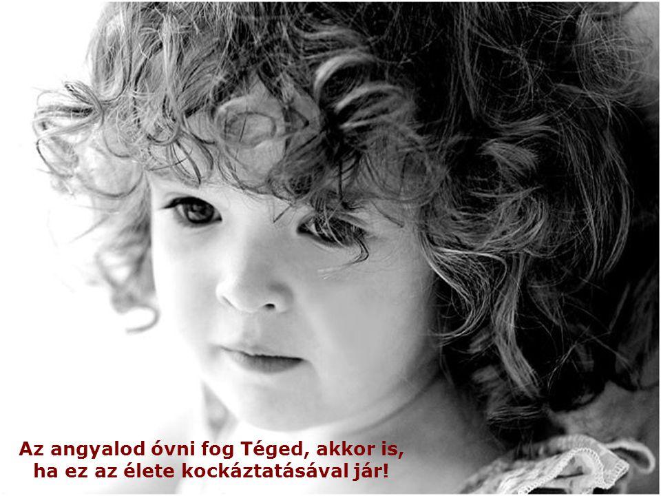 Az Isten megölelte a gyermeket, és azt mondta: