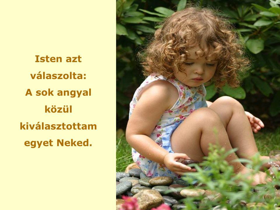 A gyermek felnézett Istenre, és így szólt: