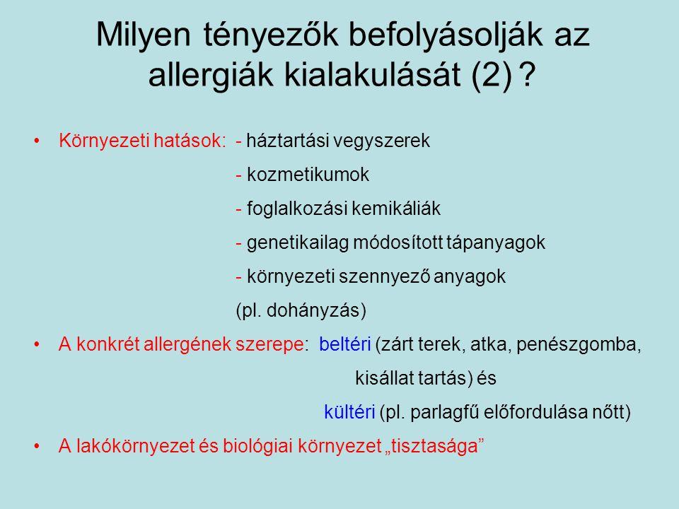 Milyen tényezők befolyásolják az allergiák kialakulását (2) ? Környezeti hatások: - háztartási vegyszerek - kozmetikumok - foglalkozási kemikáliák - g