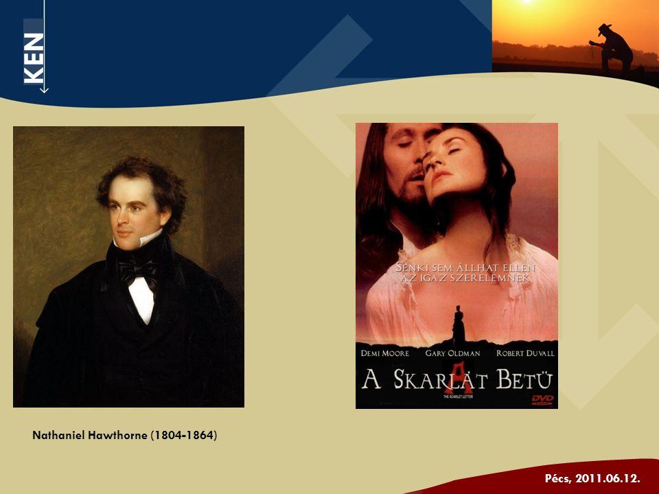 KEN Pécs, 2011.06.12. Nathaniel Hawthorne (1804-1864)
