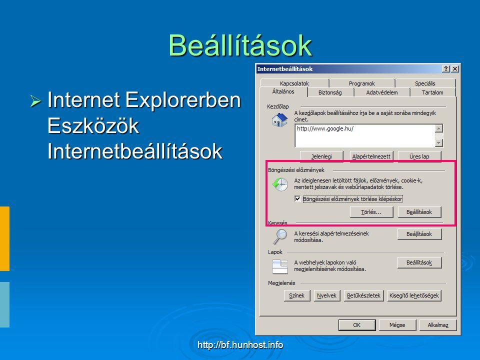 http://bf.hunhost.info Beállítások  Internet Explorerben Eszközök Internetbeállítások