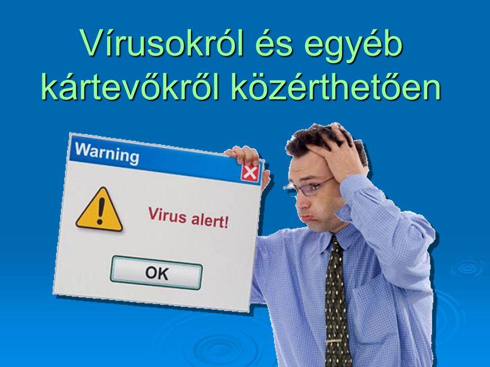 Vírusokról és egyéb kártevőkről közérthetően