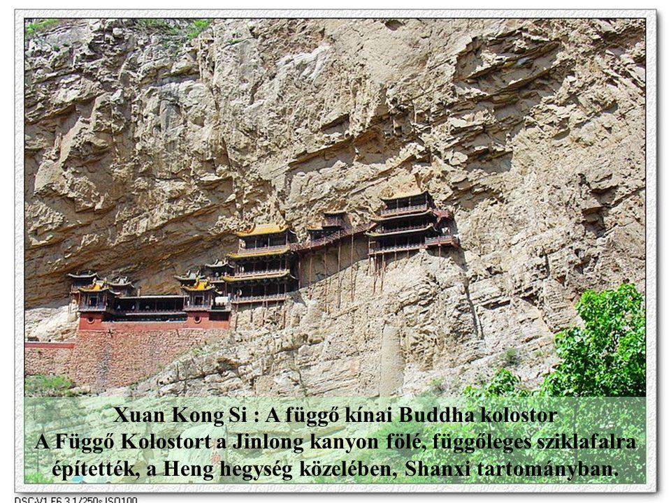 Xuan Kong Si magyarosan Hszüan Kung Sze A függő Buddha Kolostor