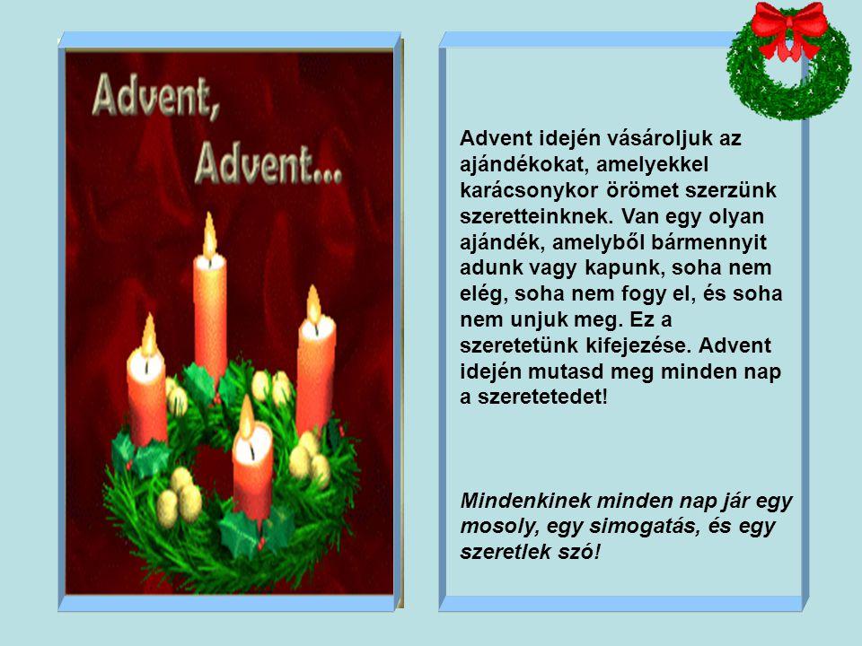Az advent az ünnepekre való ráhangolódás, a közös készülődés ideje. Ma kell meggyújtani az adventi koszorún az első gyertyát. Az első adventi koszorút