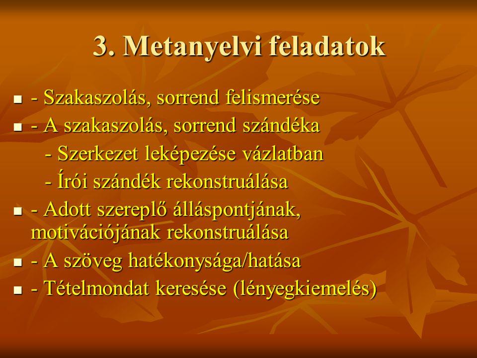 3. Metanyelvi feladatok - Szakaszolás, sorrend felismerése - Szakaszolás, sorrend felismerése - A szakaszolás, sorrend szándéka - A szakaszolás, sorre
