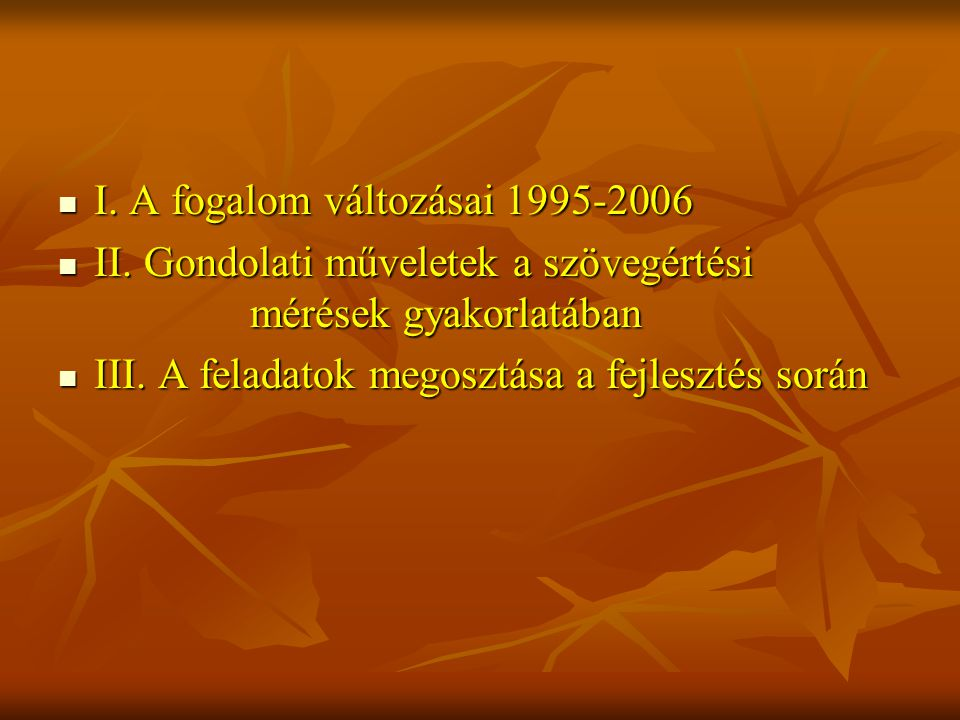 I. A fogalom változásai 1995-2006 I. A fogalom változásai 1995-2006 II.