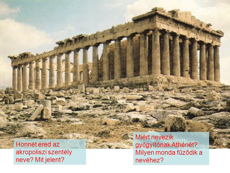 Honnét ered az akropoliszi szentély neve.Mit jelent.
