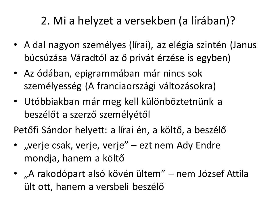 2.Mi a helyzet a versekben (a lírában).
