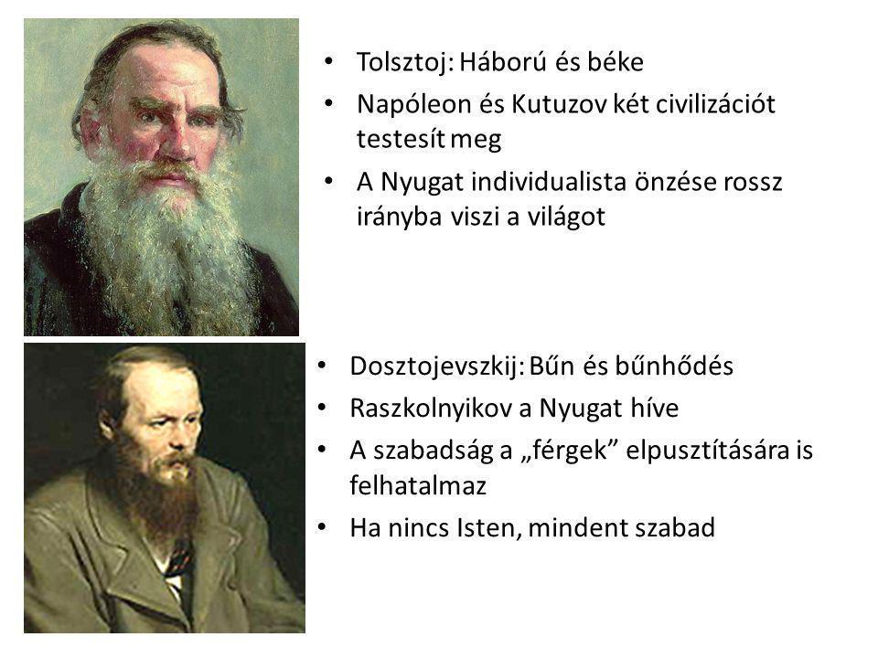 Tolsztoj: Háború és béke Napóleon és Kutuzov két civilizációt testesít meg A Nyugat individualista önzése rossz irányba viszi a világot Dosztojevszkij