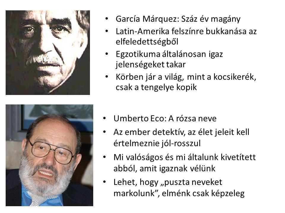 García Márquez: Száz év magány Latin-Amerika felszínre bukkanása az elfeledettségből Egzotikuma általánosan igaz jelenségeket takar Körben jár a világ