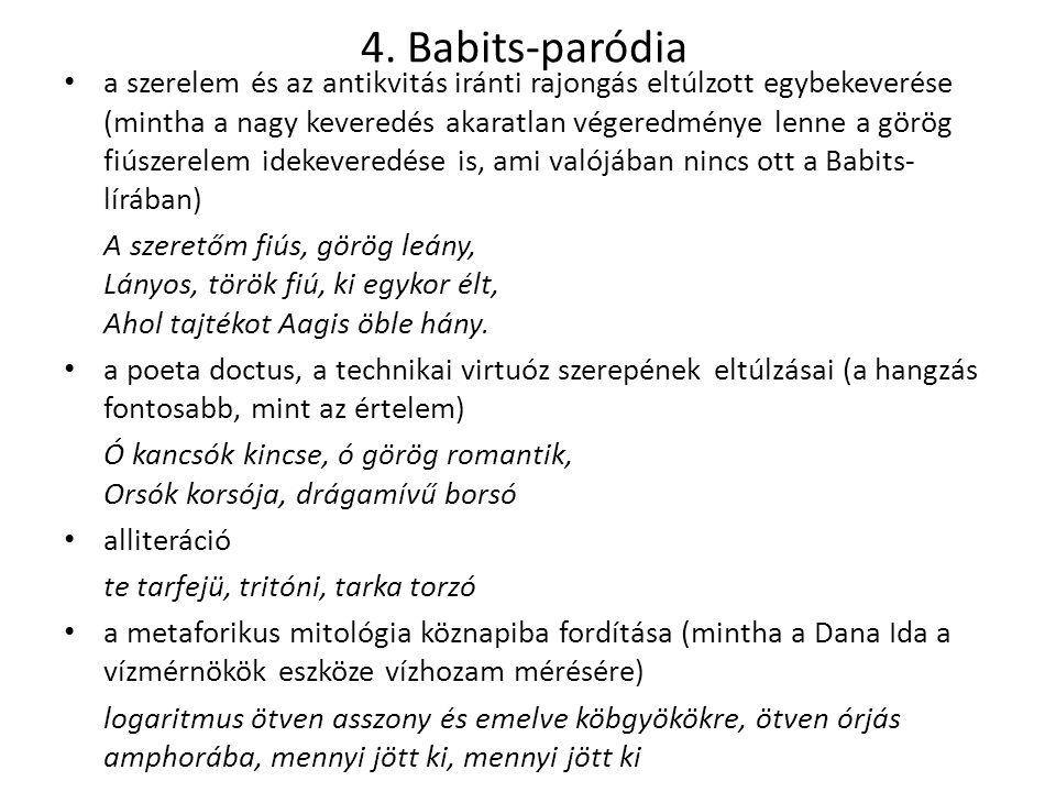 4. Babits-paródia a szerelem és az antikvitás iránti rajongás eltúlzott egybekeverése (mintha a nagy keveredés akaratlan végeredménye lenne a görög fi