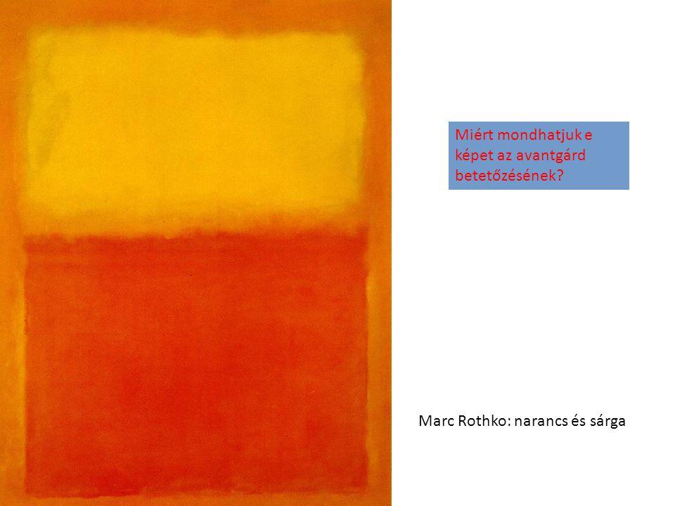 Marc Rothko: narancs és sárga Miért mondhatjuk e képet az avantgárd betetőzésének?