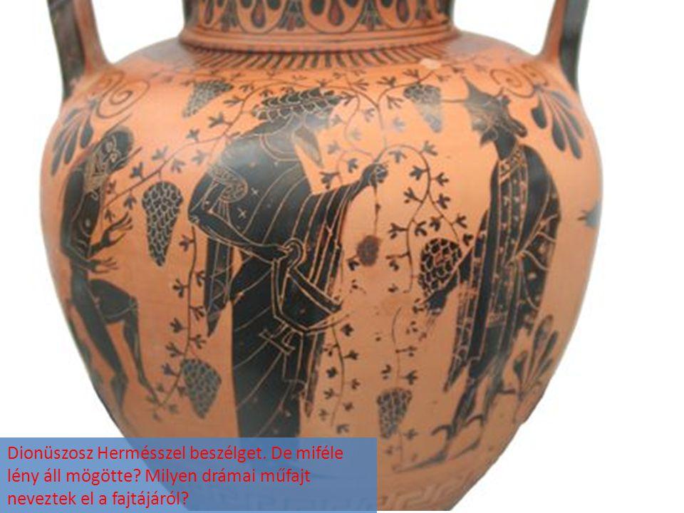 Dionüszosz Hermésszel beszélget. De miféle lény áll mögötte? Milyen drámai műfajt neveztek el a fajtájáról?