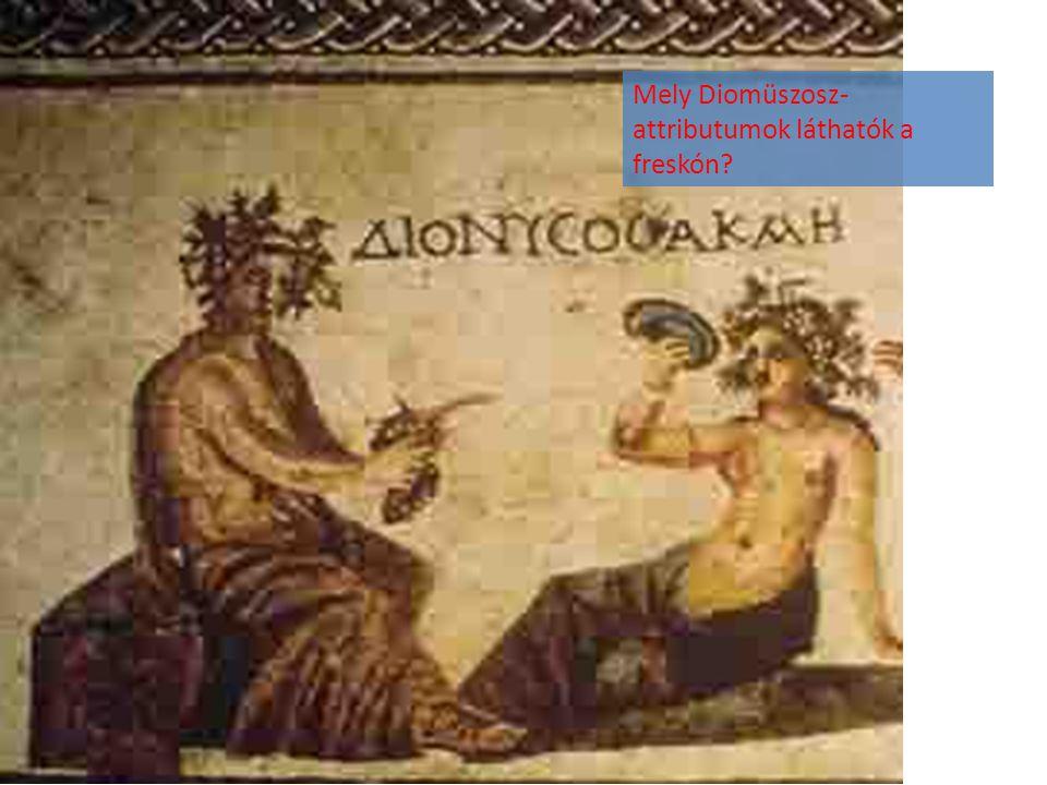 Mely Diomüszosz- attributumok láthatók a freskón?