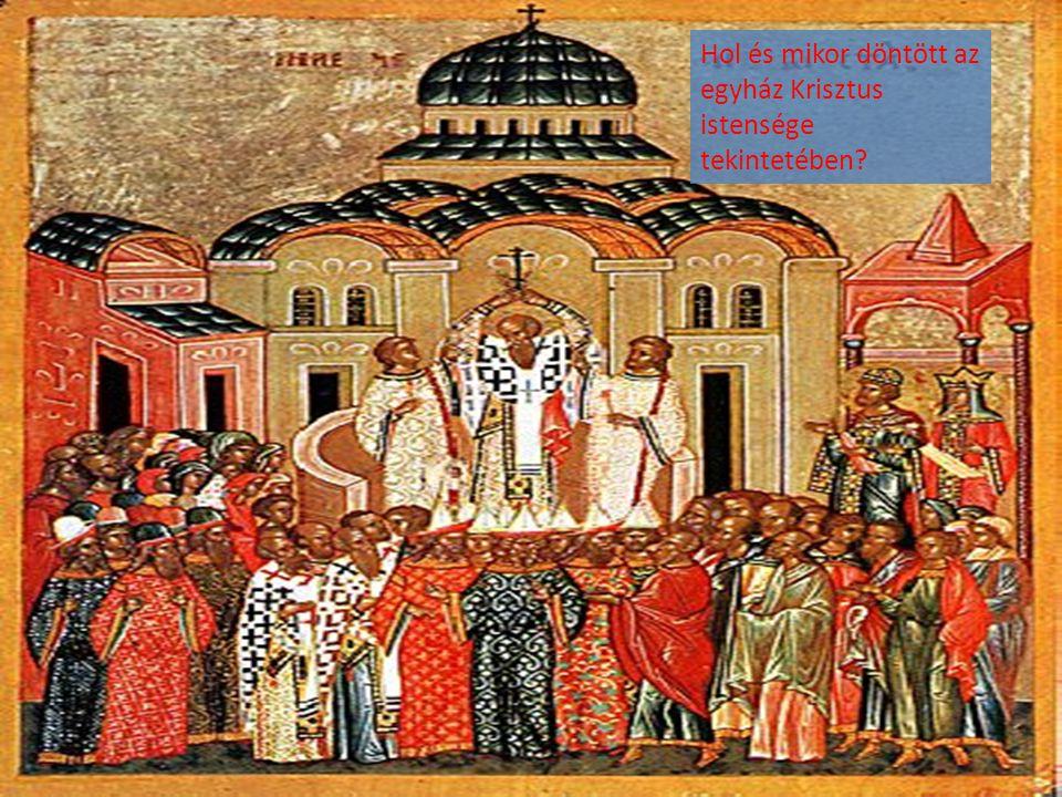 Hol és mikor döntött az egyház Krisztus istensége tekintetében?