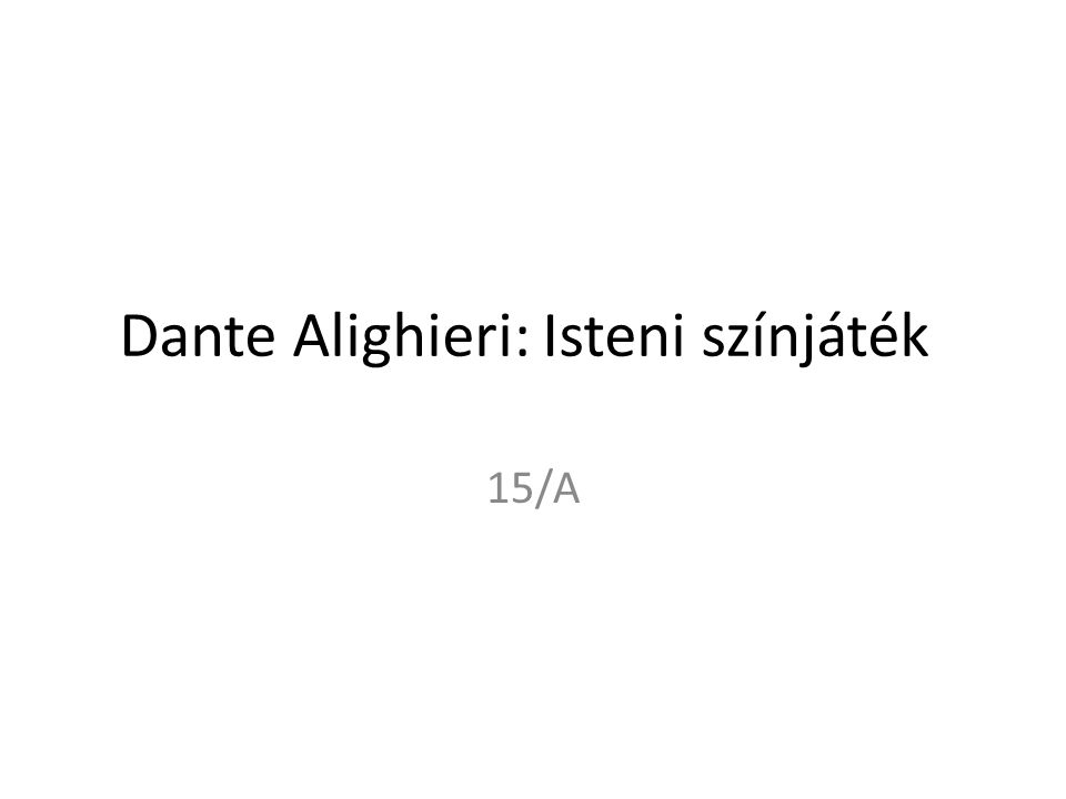 Dante Alighieri: Isteni színjáték 15/A