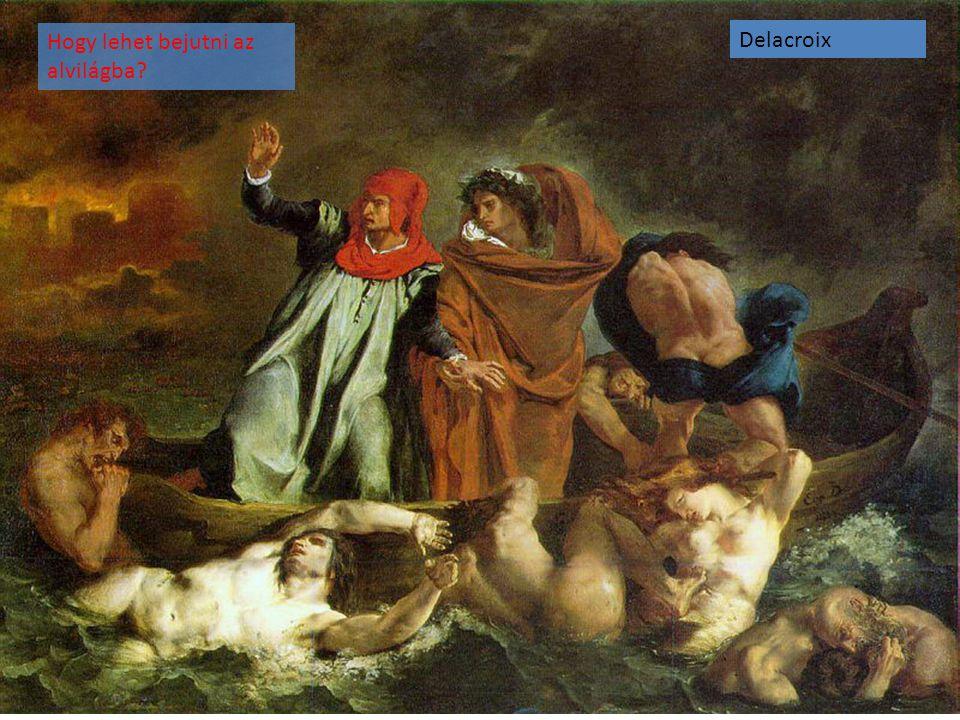 Delacroix Hogy lehet bejutni az alvilágba?
