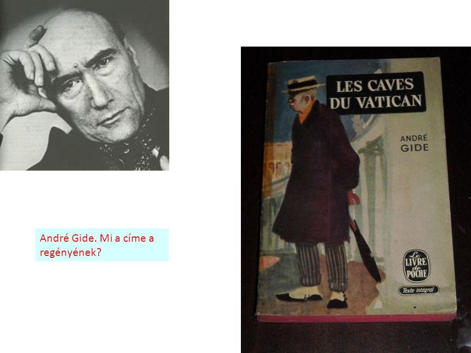 André Gide. Mi a címe a regényének?