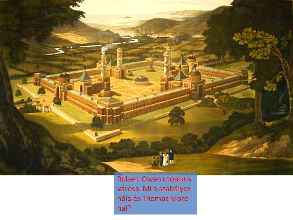 Robert Owen utópikus városa. Mi a szabályos nála és Thomas More- nál?