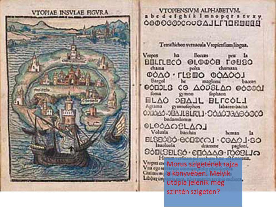 Morus szigetének rajza a könyvében. Melyik utópia jelenik meg szintén szigeten?