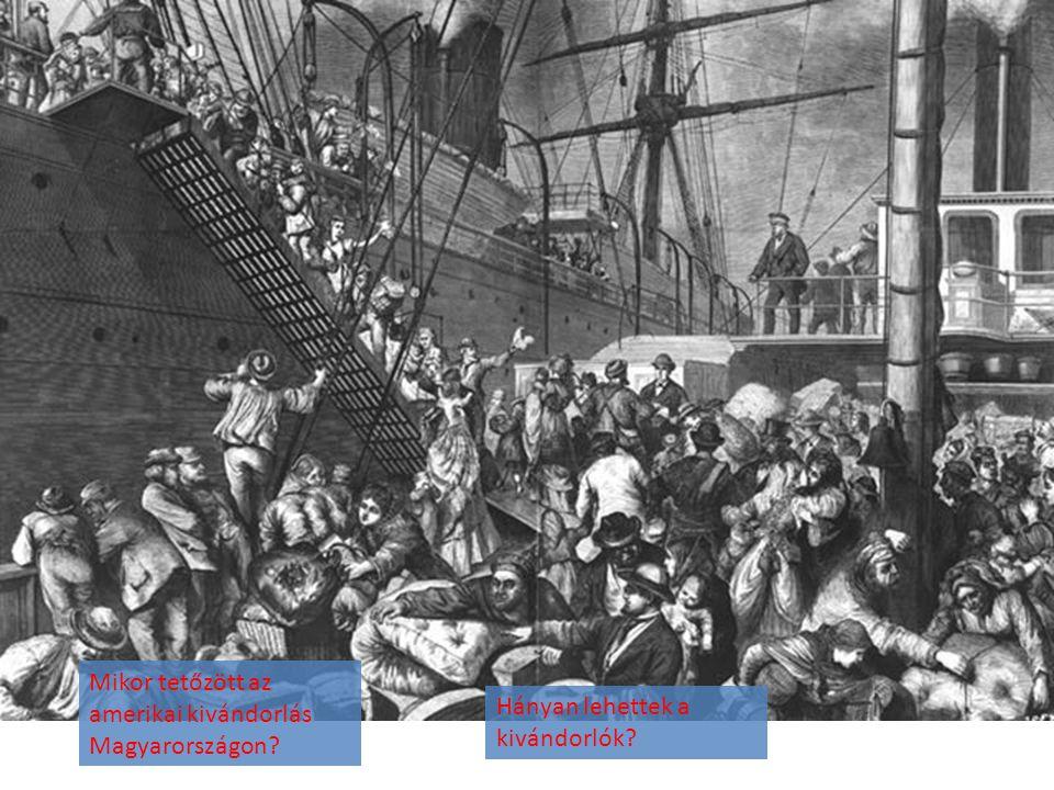 Mikor tetőzött az amerikai kivándorlás Magyarországon? Hányan lehettek a kivándorlók?