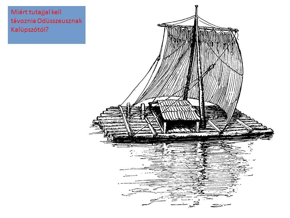 Miért tutajjal kell távoznia Odüsszeusznak Kalüpszótól?