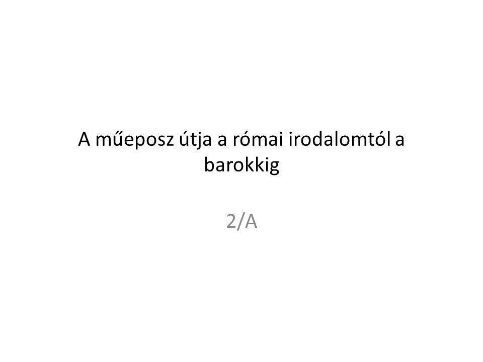 A műeposz útja a római irodalomtól a barokkig 2/A