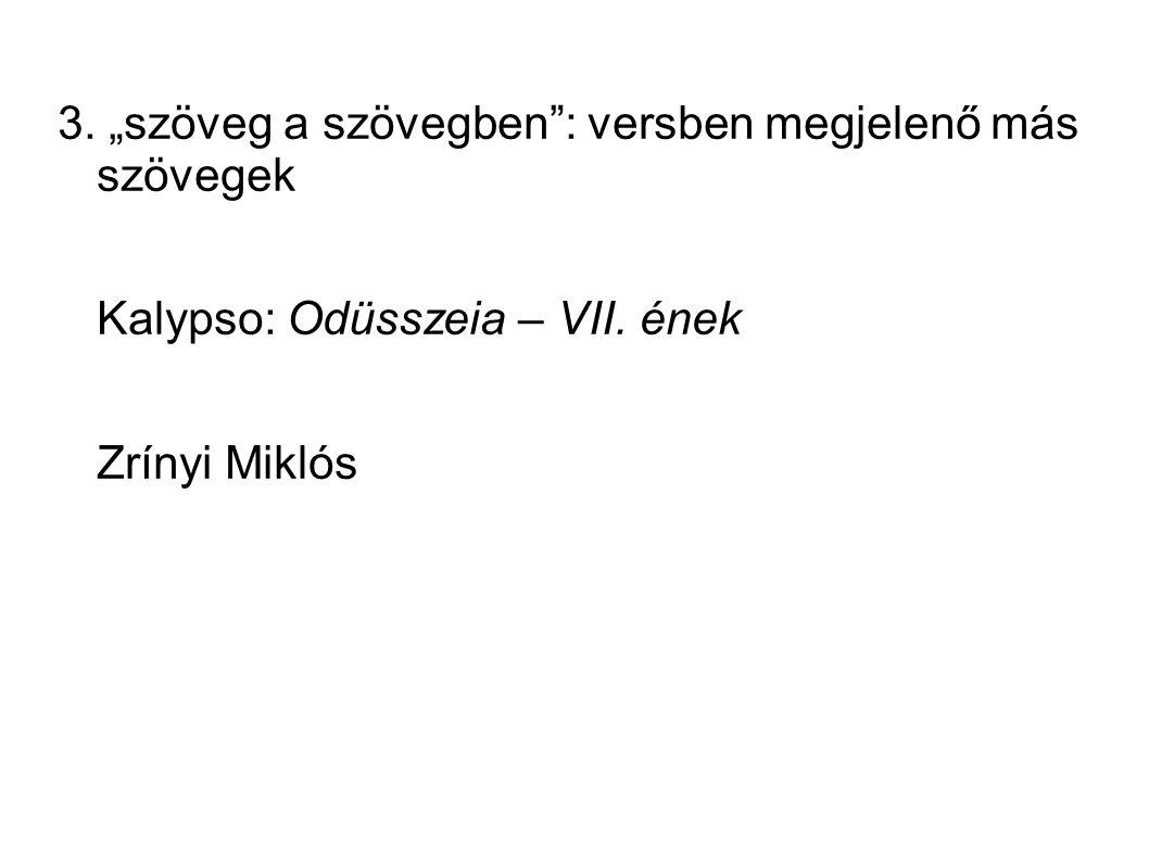 """3.""""szöveg a szövegben : versben megjelenő más szövegek Kalypso: Odüsszeia – VII."""