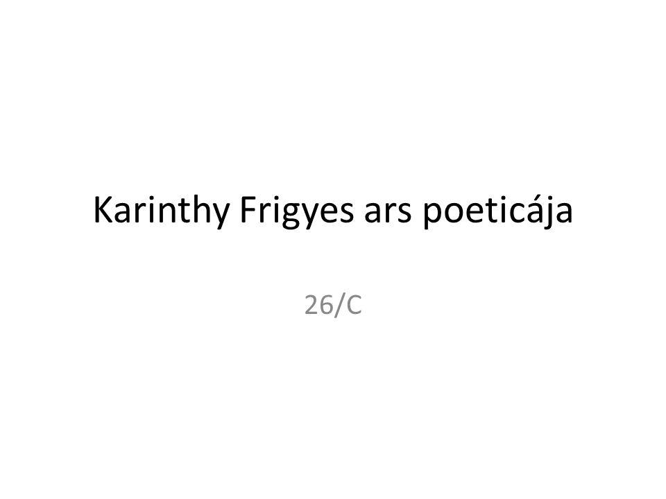 Karinthy Frigyes ars poeticája 26/C