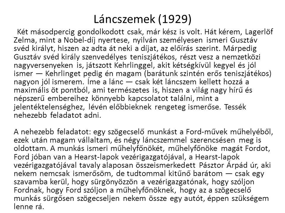Láncszemek (1929) Két másodpercig gondolkodott csak, már kész is volt.