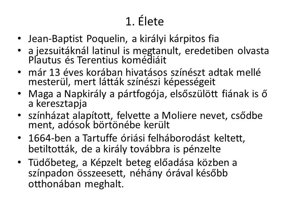 1. Élete Jean-Baptist Poquelin, a királyi kárpitos fia a jezsuitáknál latinul is megtanult, eredetiben olvasta Plautus és Terentius komédiáit már 13 é