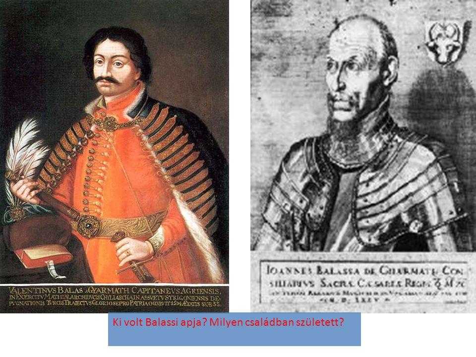 Ki volt Balassi apja? Milyen családban született?
