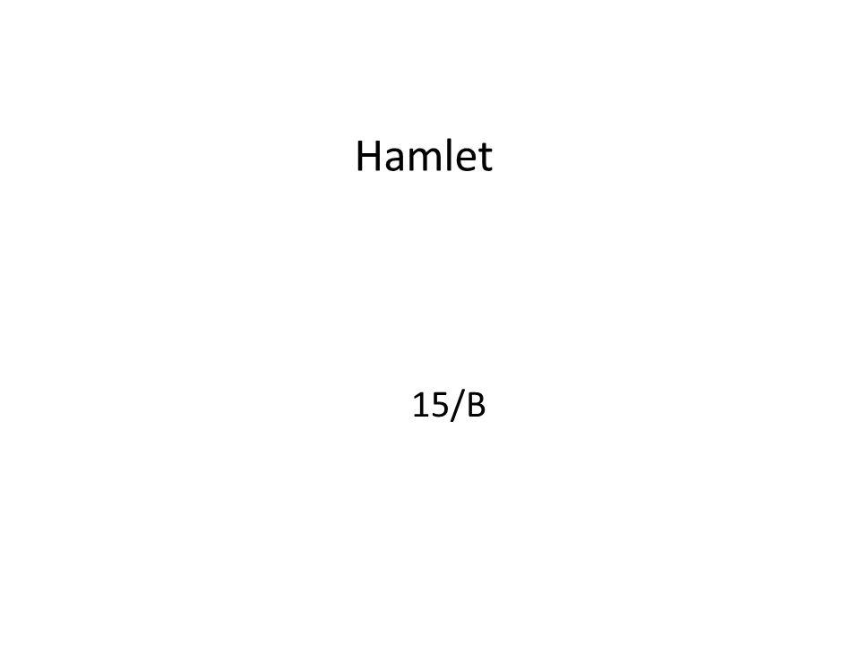 Megírása A fő forrásnak az Ős-Hamletet tartják, aminek az eredeti szövege elveszett Másik forrásként emlegetik Thomas Kyd Spanyol tragédia (1580-as évek) c.
