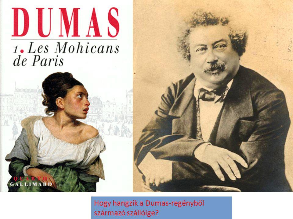 Hogy hangzik a Dumas-regényből származó szállóige?