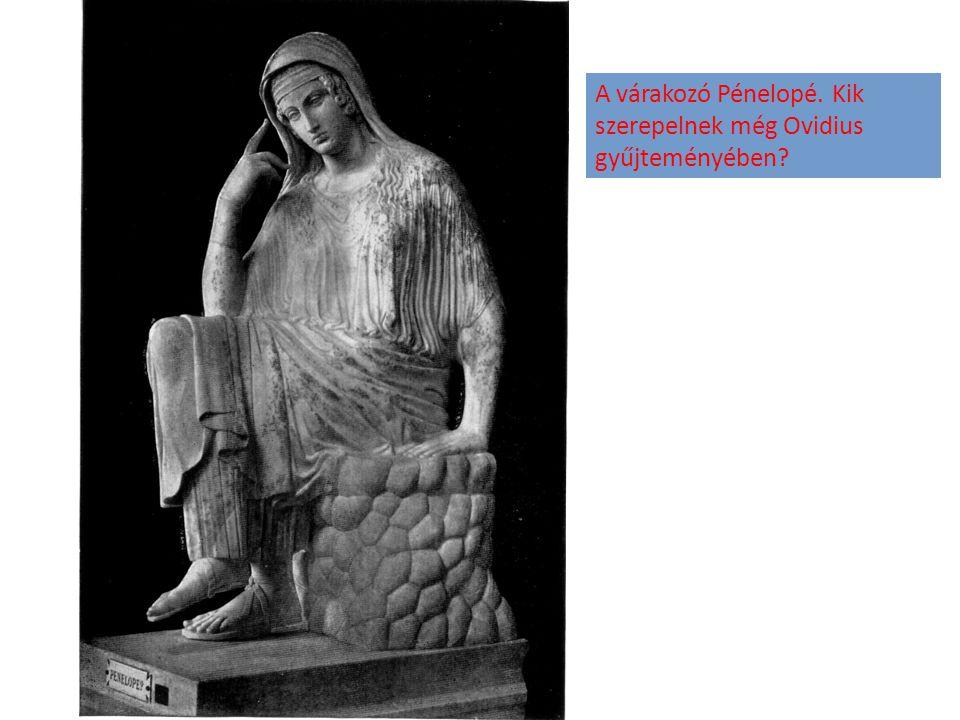 A várakozó Pénelopé. Kik szerepelnek még Ovidius gyűjteményében?