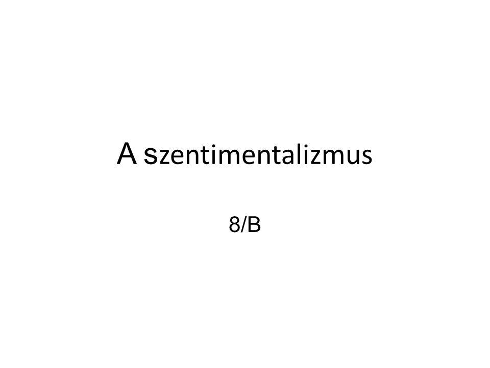A s zentimentalizmus 8/B