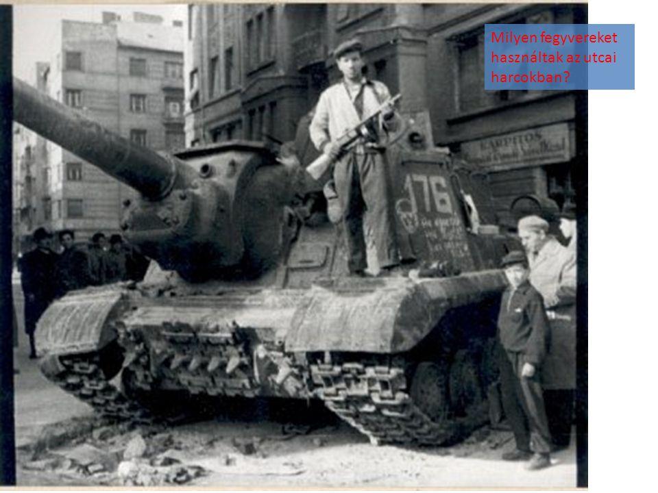 Milyen fegyvereket használtak az utcai harcokban?