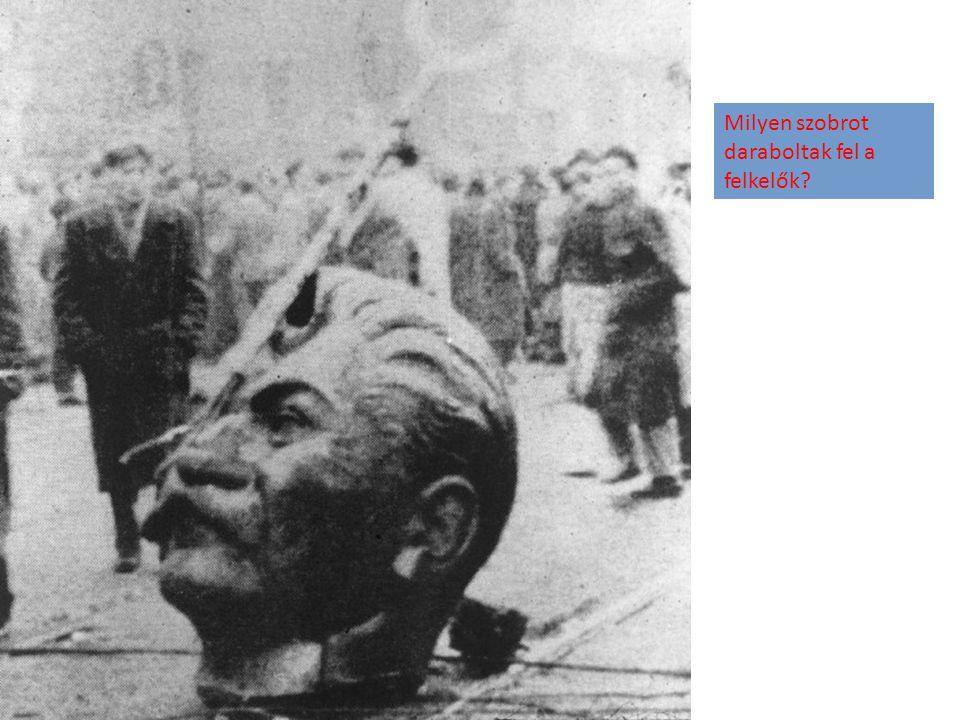 Milyen szobrot daraboltak fel a felkelők?