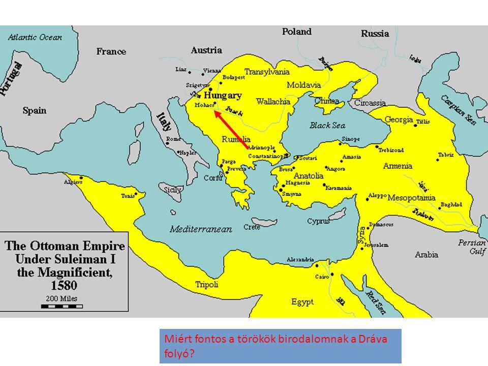 Miért fontos a törökök birodalomnak a Dráva folyó?