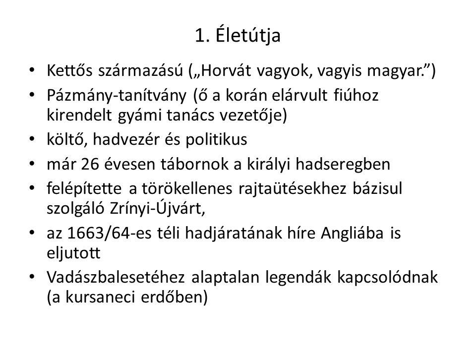 """1. Életútja Kettős származású (""""Horvát vagyok, vagyis magyar."""") Pázmány-tanítvány (ő a korán elárvult fiúhoz kirendelt gyámi tanács vezetője) költő, h"""