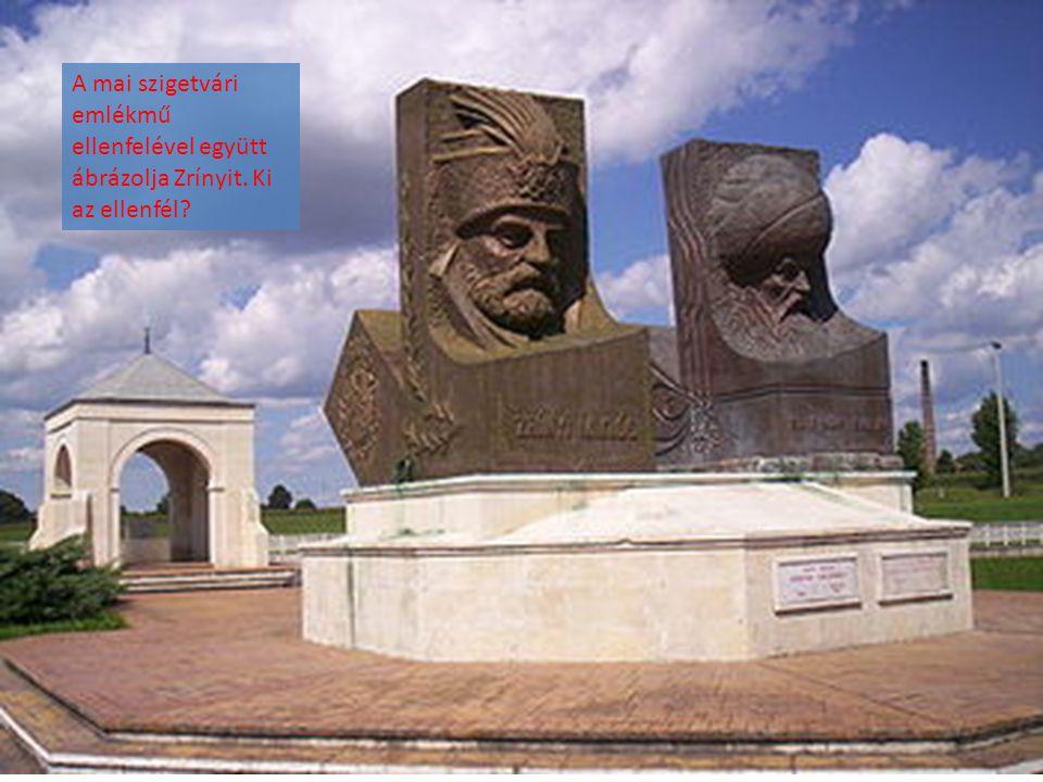 A mai szigetvári emlékmű ellenfelével együtt ábrázolja Zrínyit. Ki az ellenfél?