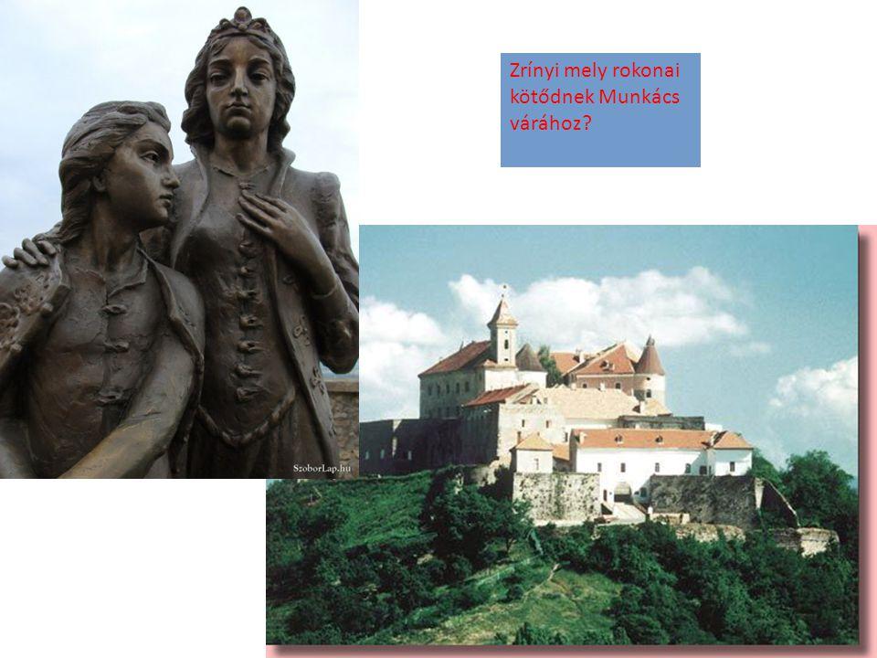 Zrínyi mely rokonai kötődnek Munkács várához?