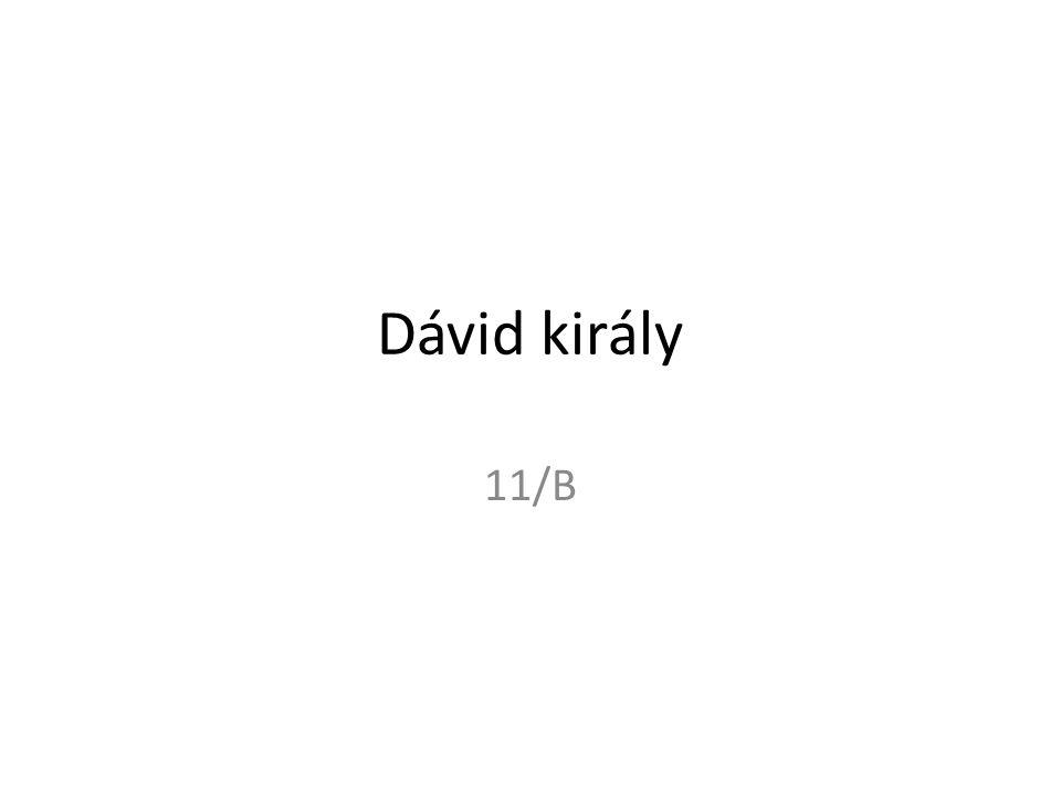 Dávid király 11/B