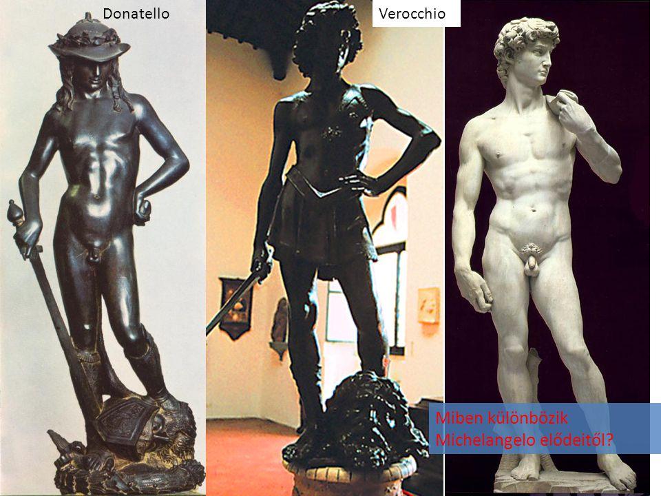 DonatelloVerocchio Miben különbözik Michelangelo elődeitől?