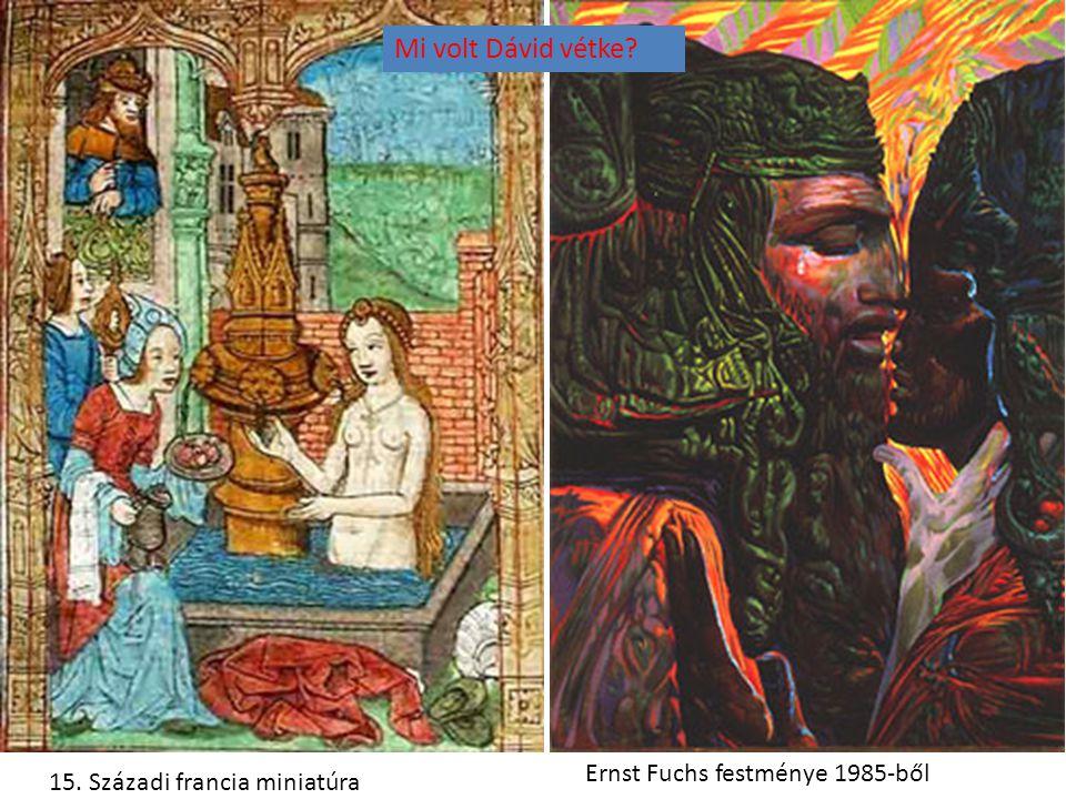 15. Századi francia miniatúra Ernst Fuchs festménye 1985-ből Mi volt Dávid vétke?
