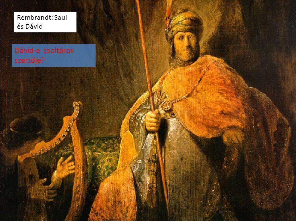 Dávid-e zsoltárok szerzője? Rembrandt: Saul és Dávid