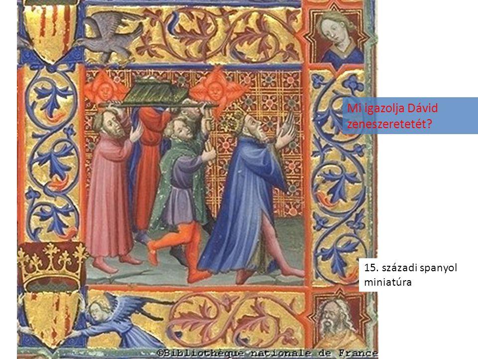 15. századi spanyol miniatúra Mi igazolja Dávid zeneszeretetét?