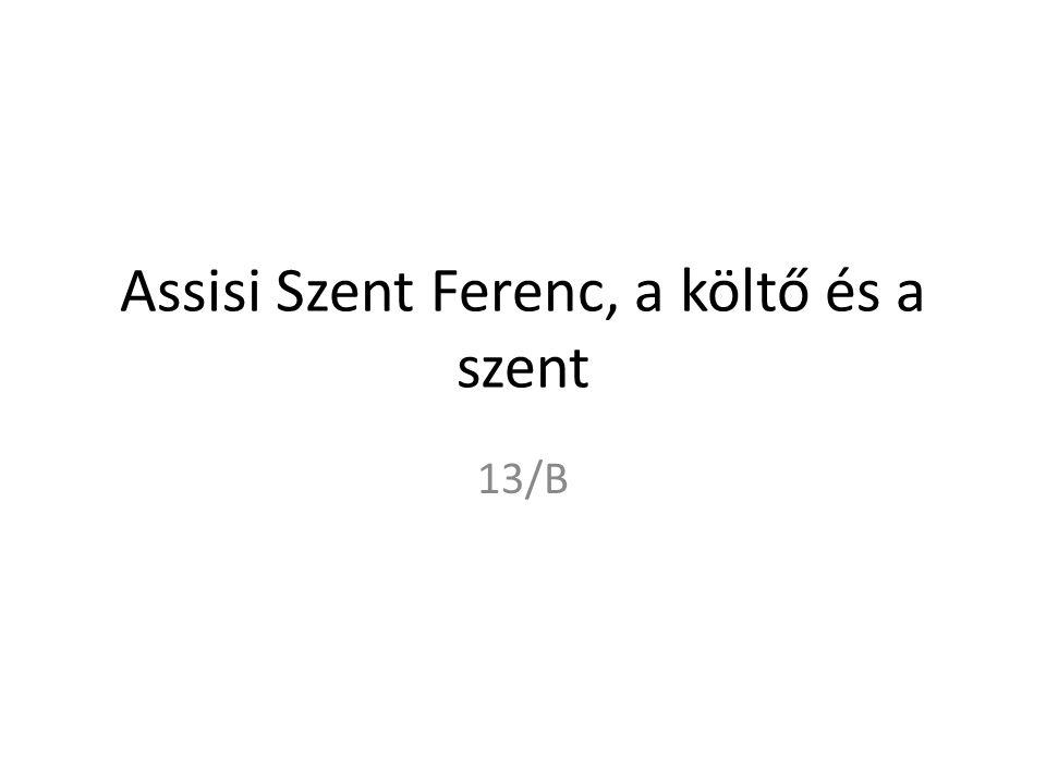 Assisi Szent Ferenc, a költő és a szent 13/B