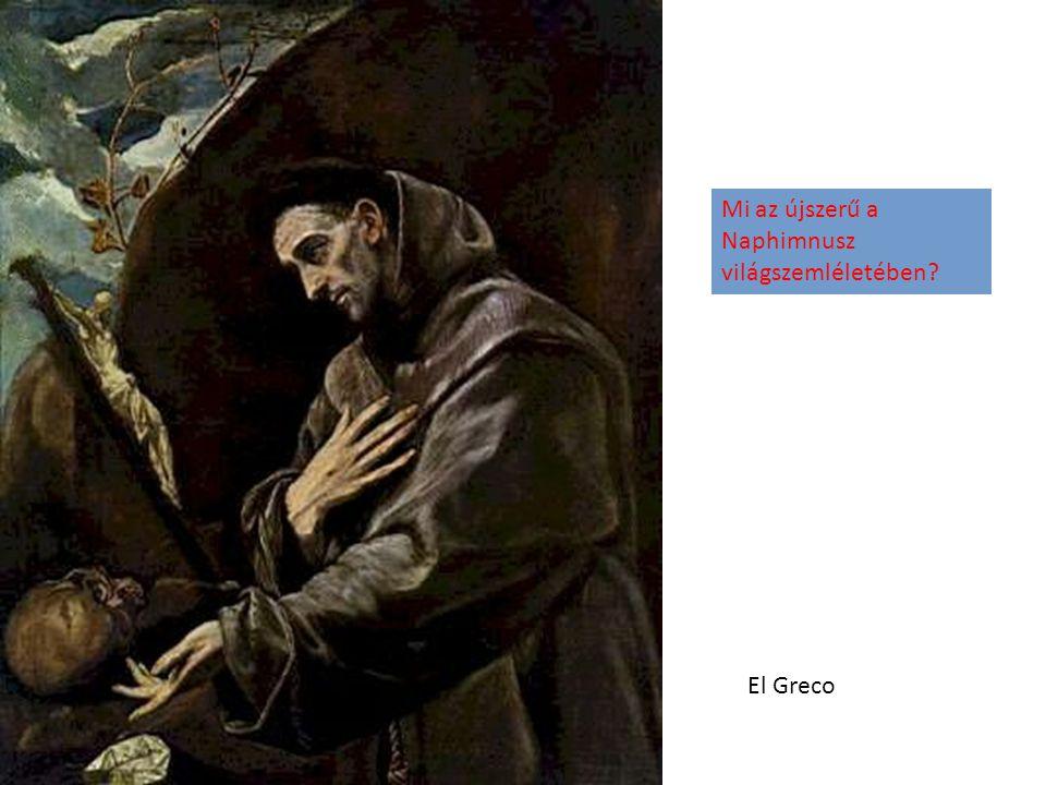 El Greco Mi az újszerű a Naphimnusz világszemléletében?
